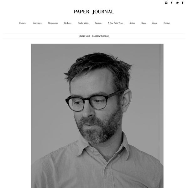 "Studio Visit - Matthew Connors "" Paper Journal"
