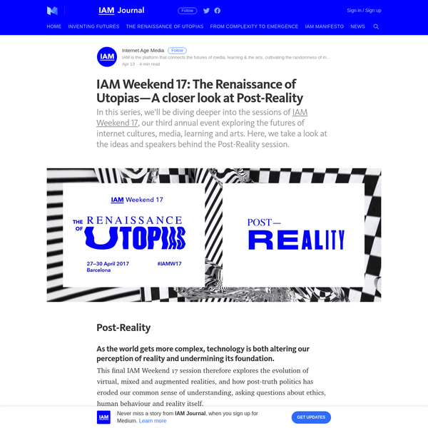 IAM Weekend 17: The Renaissance of Utopias - A closer look at Post-Reality
