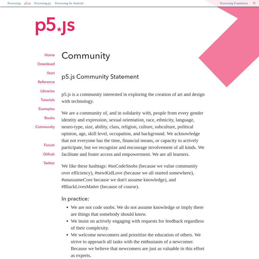 p5.js a JS client-side library for creating graphic and interactive experiences, based on the core principles of Processing.