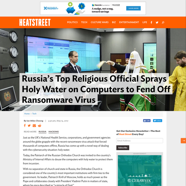 Just as the UK's National Health Service, corporations, and government agencies around the globe grapple with the recent ransomware virus attack that forced thousands of computers offline, Russia has come up with a novel way of dealing with the cybersecurity situation: holy water.