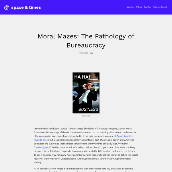 I recently finished Robert Jackall's Moral Mazes: The World of Corporate Managers, a book which focuses on the workings of the corporate environment, but has learnings that extend to the nature of bureaucracies in general.