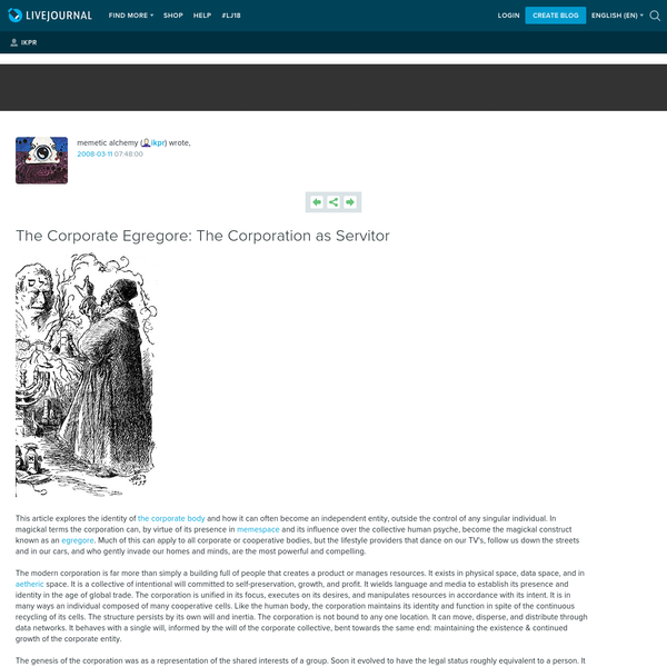 This article explores the identity of the corporate body and how it can often become an independent entity, outside the control of any singular individual. In magickal terms the corporation can, by virtue of its presence in memespace and its influence over the collective human psyche, become the...