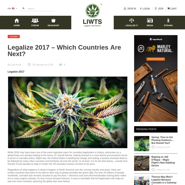 Legalize 2017While 2016 may have been one of the most important years for cannabis legalization in history, advocates on a global basis are already looking to the future. Or should that be, looking forward to a more liberal and proactive future in terms of cannabis