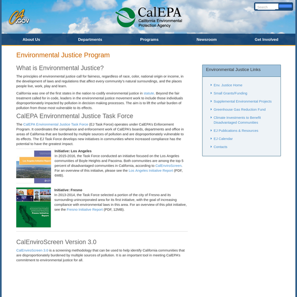 The principles of environmental justice call for fairness, regardless of race, color, national origin or income, in the development of laws and regulations that affect every community's natural surroundings, and the places people live, work, play and learn. California was one of the first states in the nation to codify environmental justice in statute.
