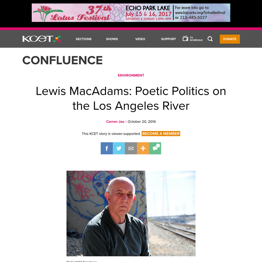A godfather of the Los Angeles River, Lewis MacAdams is like the revered steelhead trout of the Los Angeles River, which swims to and fro freshwater rivers to saltwater oceans and back. A creature of multiple worlds, MacAdams is both poet and politician, but never quite one or the other.