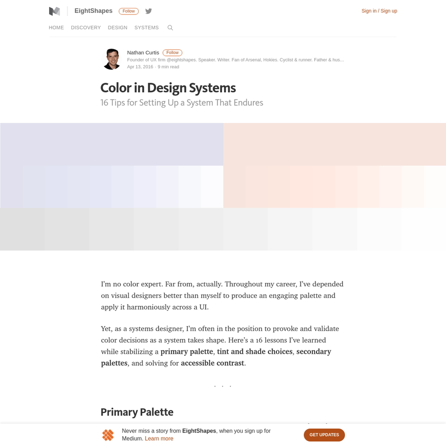16 Tips for Setting Up a System That Endures I'm no color expert. Far from, actually. Throughout my career, I've depended on visual designers better than myself to produce an engaging palette and apply it harmoniously across a UI. Yet, as a systems designer, I'm often in the position to provoke and validate color decisions as a system takes shape.