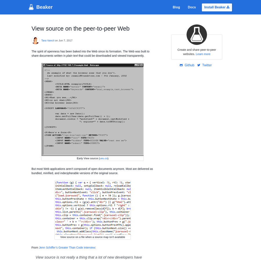 With Beaker and Dat, you can still minify your source code, but you can ship the original source too. This means users can view the entire set of files used to generate the application code ― including all source files and build tools.