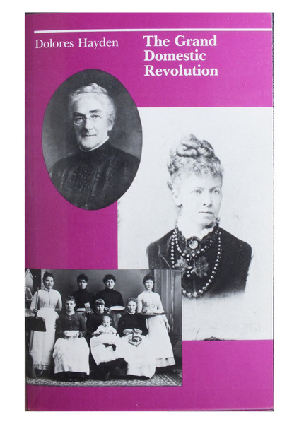 The Grand Domestic Revolution by Dolores Hayden