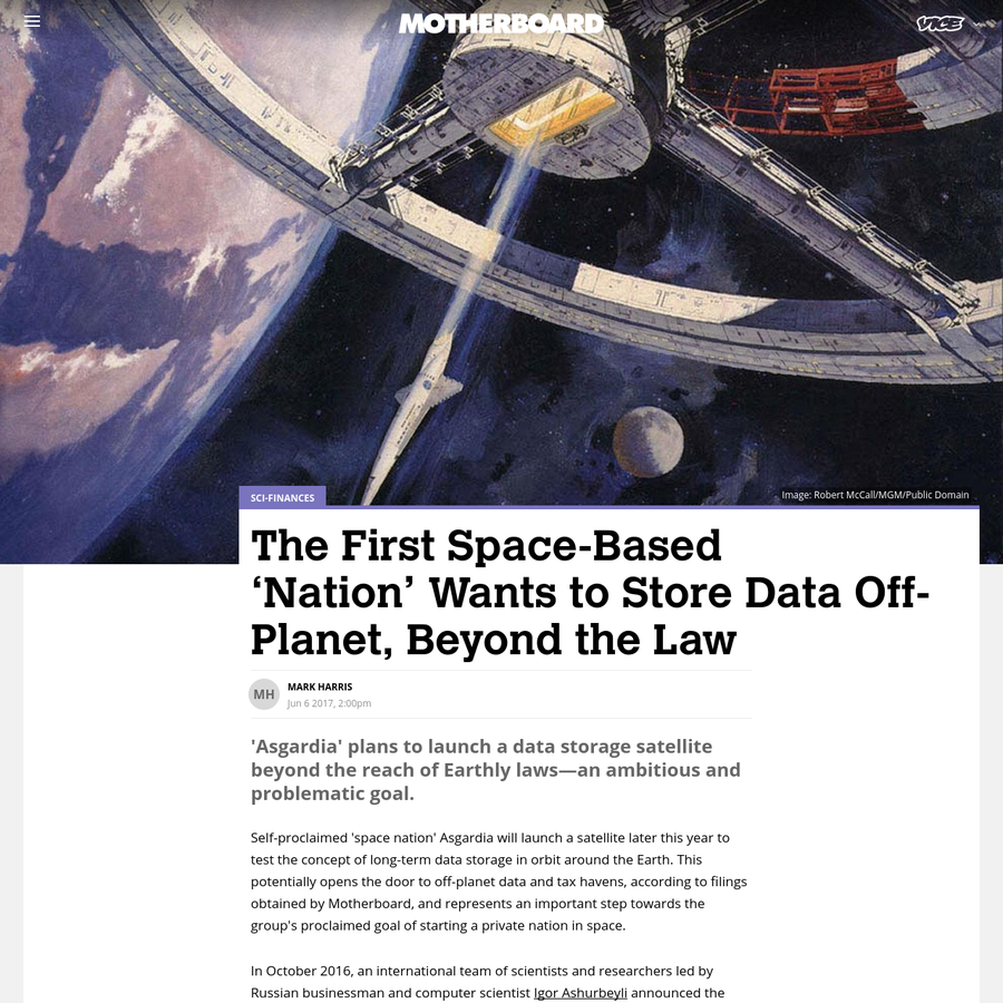 Self-proclaimed 'space nation' Asgardia will launch a satellite later this year to test the concept of long-term data storage in orbit around the Earth. This potentially opens the door to off-planet data and tax havens, according to filings obtained by Motherboard, and represents an important step towards the group's proclaimed goal of starting a private nation in space.