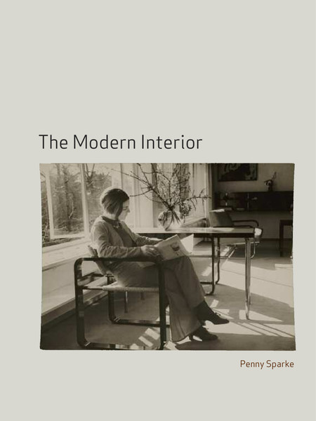 The Modern Interior by Penny Sparke