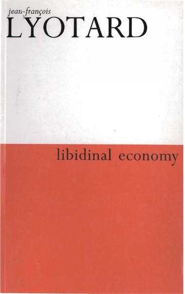 Lyotard_Jean-Francois_Libidinal_Economy.pdf