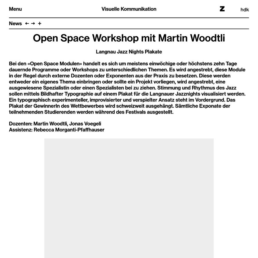 """Bei den """"Open Space Modulen"""" handelt es sich um meistens einwöchige oder höchstens zehn Tage dauernde Programme oder Workshops zu unterschiedlichen Themen. Es wird angestrebt, diese Module in der Regel durch externe Dozenten oder Exponenten aus der Praxis zu besetzen."""