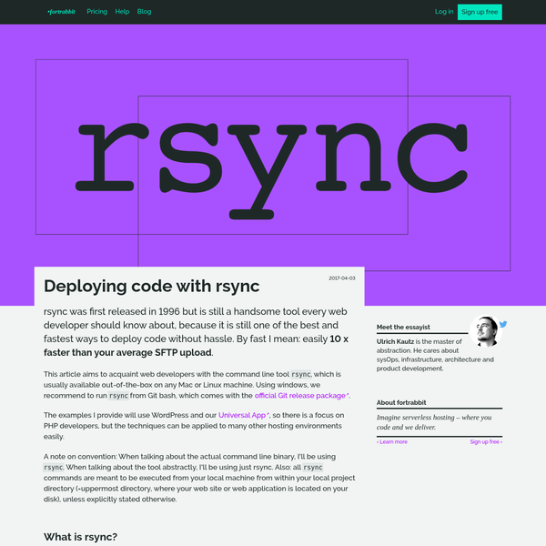 rsync was first released in 1996 but is still a handsome tool every web developer should know about, because it is still one of the best and fastest ways to deploy code without hassle. By fast I mean: easily 10 x faster than your average SFTP upload.