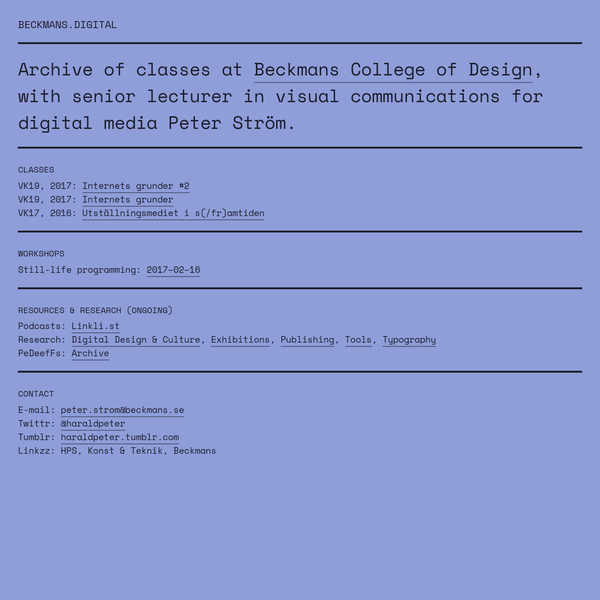 Archive of classes at Beckmans College of Design, with senior lecturer in visual communications for digital media Peter Ström.