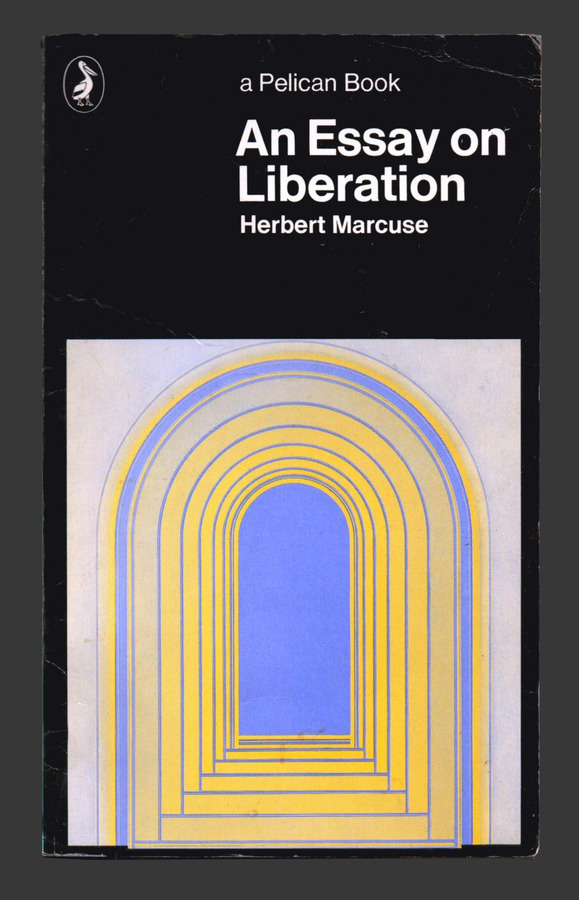 an essay on liberation herbert marcuse Yilmaz nmhu1 book review: an essay on liberation by herbert marcuse in his book, an essay on liberation, marcuse presents his objectives of a radical transvaluation of values, the relaxation of taboos, cultural subversion and a linguistic rebellion that would amount to a methodical reversal of meaning of everything.