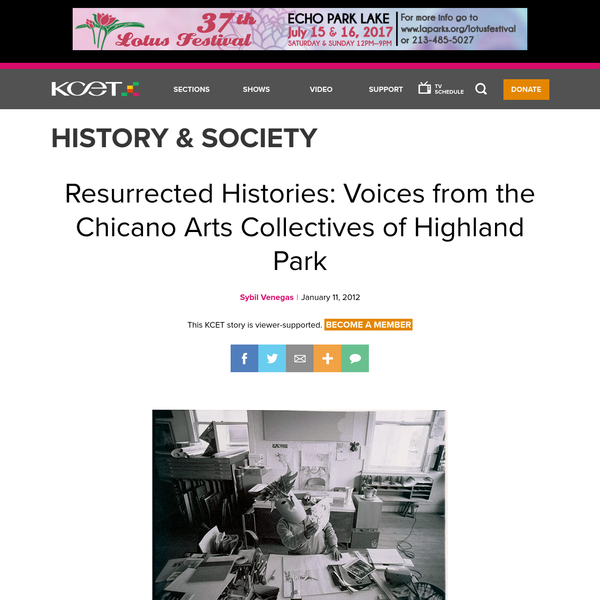 Resurrected Histories: Voices from the Chicano Arts Collectives of Highland Park