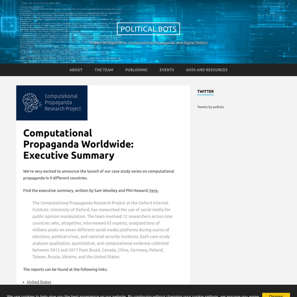 We're very excited to announce the launch of our case study series on computational propaganda in 9 different countries. Find the executive summary, written by Sam Woolley and Phil Howard, here. The Computational Propaganda Research Project at the Oxford Internet Institute, University of Oxford, has researched the use of social media for public opinion manipulation.
