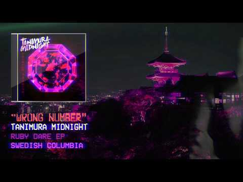 "Tanimura Midnight ""Wrong Number"" from Ruby Dare EP on Swedish Columbia. Out Oct. 20, 2015. http://tanimuramidnight.bandcamp.com"