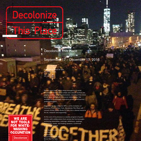 Recent years have seen a sharp resurgence of social movements, within which artists and cultural workers are playing leading roles. Decolonization, not only of the mind, but of land, institutions and social relationships, has emerged as a sweeping imperative across contemporary political struggles.