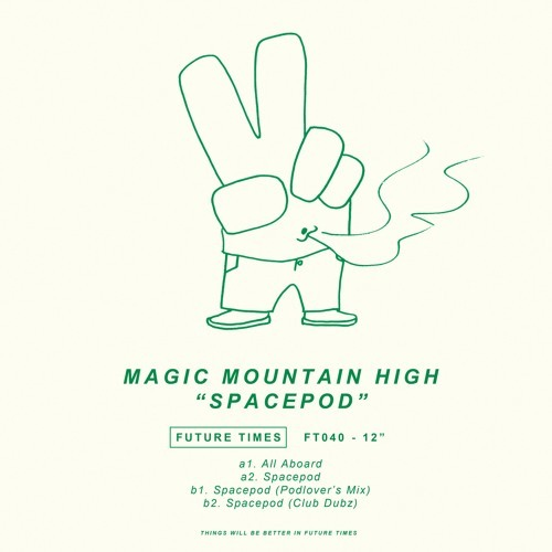 Magic Mountain High - Spacepod - FT040 by Future Times