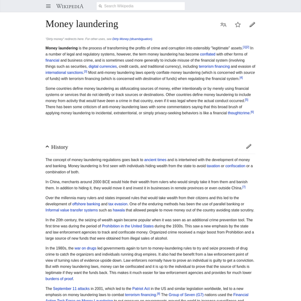 """Money laundering is the process of transforming the profits of crime and corruption into ostensibly """"legitimate"""" assets. In a number of legal and regulatory systems, however, the term money laundering has become conflated with other forms of financial and business crime, and is sometimes used more generally to include misuse of the financial system (involving things such as securities, digital currencies, credit cards, and traditional currency), including terrorism financing and evasion of international sanctions."""