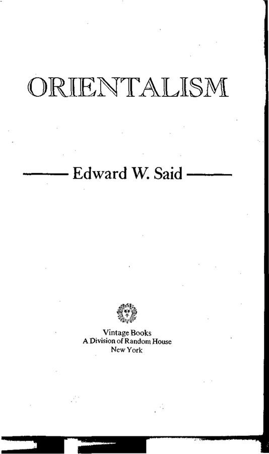 orientalism by edward said Edward said, orientalism new york: pantheon, 1978.