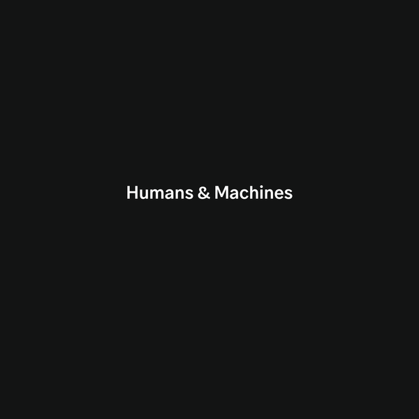 Humans & Machines