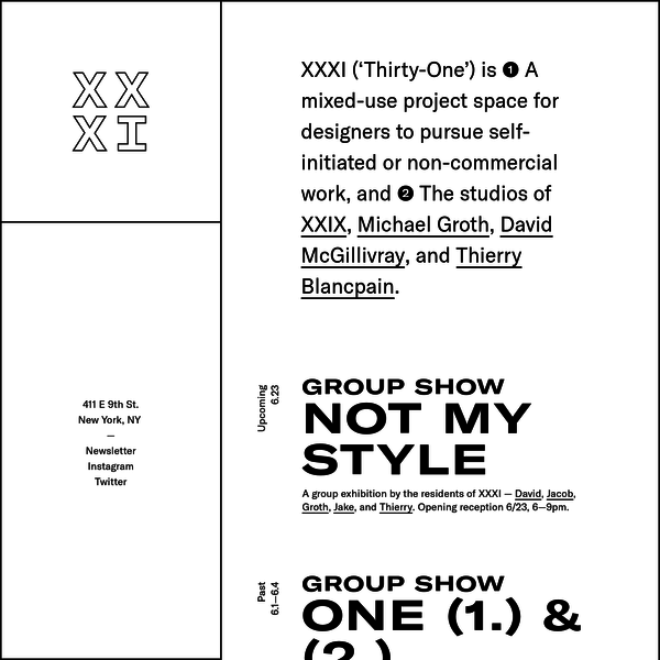 XXXI ('Thirty-One') is ❶ A mixed-use project space for designers to pursue self-initiated or non-commercial work, and ❷ The studios of XXIX, Michael Groth, David McGillivray, and Thierry Blancpain.