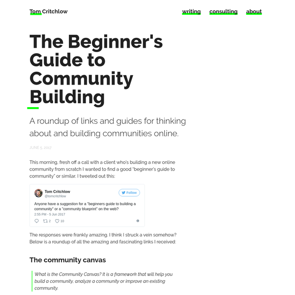"""This morning, fresh off a call with a client who's building a new online community from scratch I wanted to find a good """"beginner's guide to community"""" or similar. I tweeted out this: Anyone have a suggestion for a """"beginners guide to building a community"""" or a """"community blueprint"""" on the web?- Tom Critchlow (@tomcritchlow) June 5, 2017 The responses were frankly amazing."""