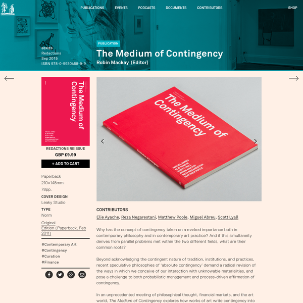CONTRIBUTORS Why has the concept of contingency taken on a marked importance both in contemporary philosophy and in contemporary art practice? And if this simultaneity derives from parallel problems met within the two different fields, what are their common roots?