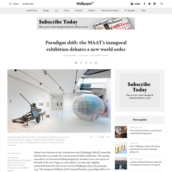 Lisbon's new Museum of Art, Architecture and Technology (MAAT) seems like ideal location to consider the current mood of urban civilisation. The smooth, naturalistic yet futuristic building designed by Amanda Levete rises up out of the bank of the rive...