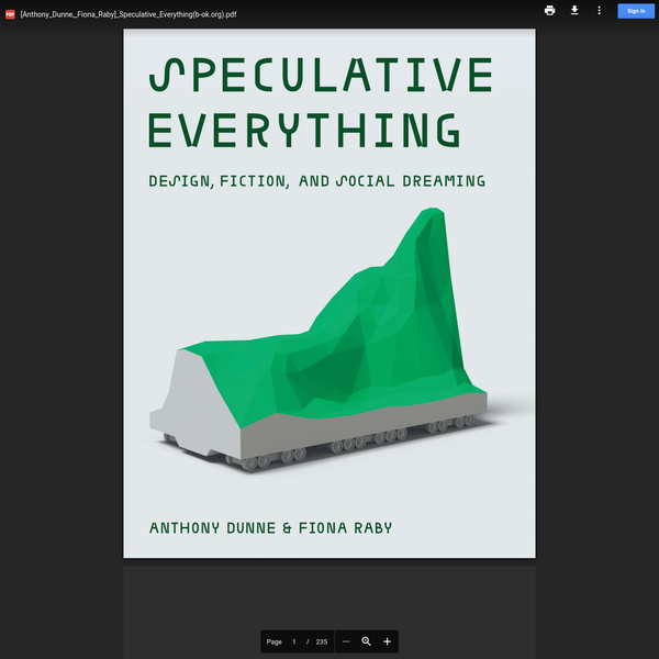 [Anthony_Dunne,_Fiona_Raby]_Speculative_Everything(b-ok.org).pdf