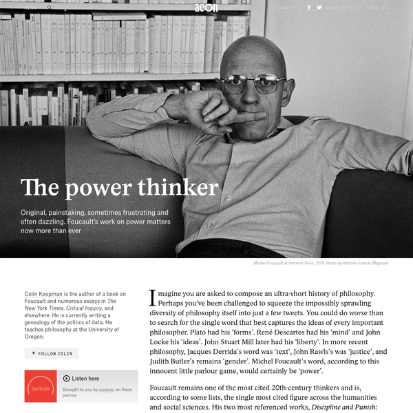 Why Foucault's work on power is more important than ever - Colin Koopman | Aeon Essays