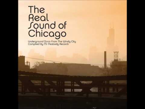 The Real Sound of Chicago: Underground Disco from the Windy City Disco Funk