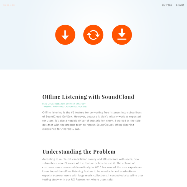 I worked with the product team to refresh SoundCloud's offline listening experience for Android & iOS. Offline listening is the #1 feature in converting free listeners to subscribe to SoundCloud Go/Go+, but because it doesn't work as expected for users, it is also a notable driver of sub