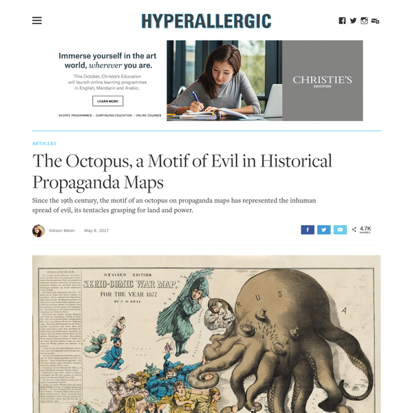 Since the 19th century, the motif of an octopus on propaganda maps has represented the inhuman spread of evil, its tentacles grasping for land and power. Caricaturist Fred W. Rose's 1877 map published in the midst of the Russo-Turkish War shows Russia creeping like an octopus across the globe, its tentacles grasping at land on all sides.