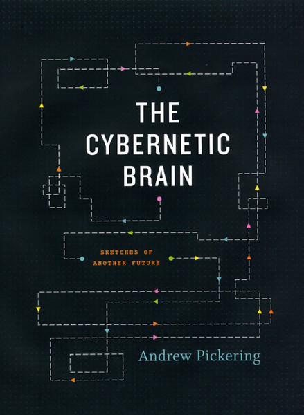 Pickering-Andrew-The-Cybernetic-Brain.-Sketches-of-Another-Future.pdf
