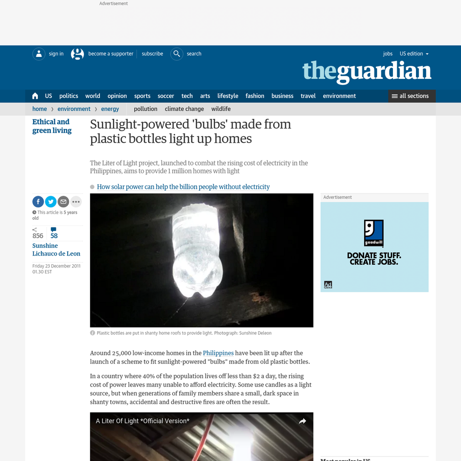 """Around 25,000 low-income homes in the Philippines have been lit up after the launch of a scheme to fit sunlight-powered """"bulbs"""" made from old plastic bottles. In a country where 40% of the population lives off less than $2 a day, the rising cost of power leaves many unable to afford electricity."""