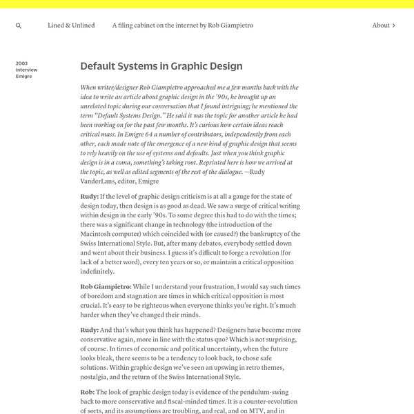 "When writer/designer Rob Giampietro approached me a few months back with the idea to write an article about graphic design in the '90s, he brought up an unrelated topic during our conversation that I found intriguing; he mentioned the term ""Default Systems Design."""