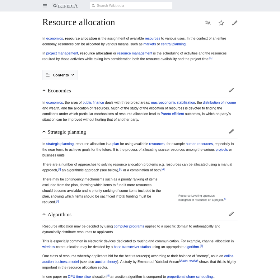 In economics, the area of public finance deals with three broad areas: macroeconomic stabilization, the distribution of income and wealth, and the allocation of resources. Much of the study of the allocation of resources is devoted to finding the conditions under which particular mechanisms of resource allocation lead to Pareto efficient outcomes, in which no party's situation can be improved without hurting that of another party.