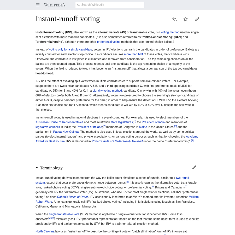 Instant-runoff voting is used in national elections in several countries. For example, it is used to elect: members of the Australian House of Representatives and most Australian state legislatures; the President of India and members of legislative councils in India; the President of Ireland; members of Congress in Maine in the United States; and the parliament in Papua New Guinea.