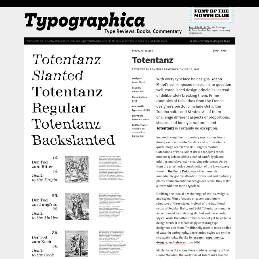 With every typeface he designs, Yoann Minet's self-imposed mission is to question well-established design principles instead of deliberately breaking them. Prime examples of this ethos from the French designer's portfolio include Ostia, the Traulha suite, and Stratos. All of them challenge different aspects of proportions, shapes, and family structure - and Totentanz...