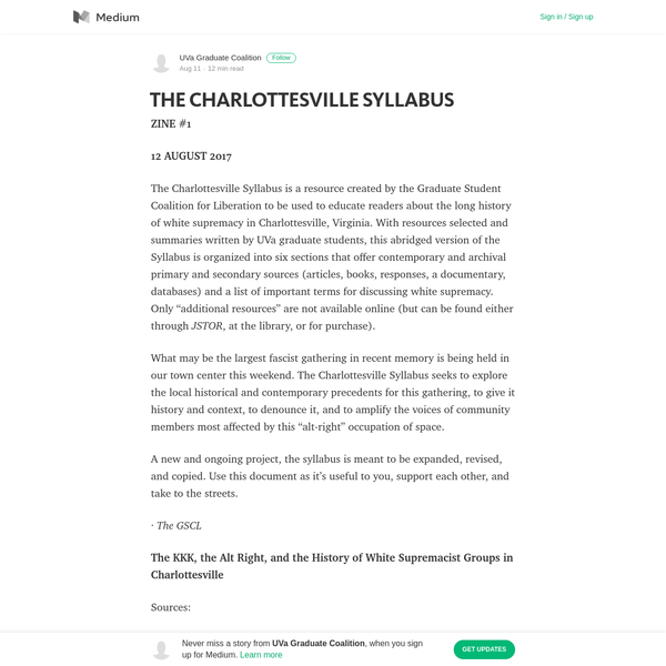 12 AUGUST 2017 The Charlottesville Syllabus is a resource created by the Graduate Student Coalition for Liberation to be used to educate readers about the long history of white supremacy in Charlottesville, Virginia.