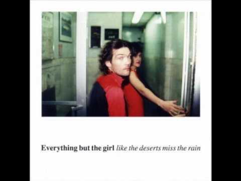 brilliant tune, original EBTG version from album Like The Deserts Miss The Rain. sorry no video but hey, nuff said ;)