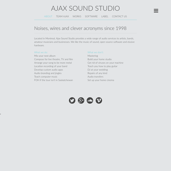 Located in Montreal, Ajax Sound Studio provides a wide range of audio services to artists, bands, amateur musicians and businesses. We like the music of sound, open source software and elusive hardware.