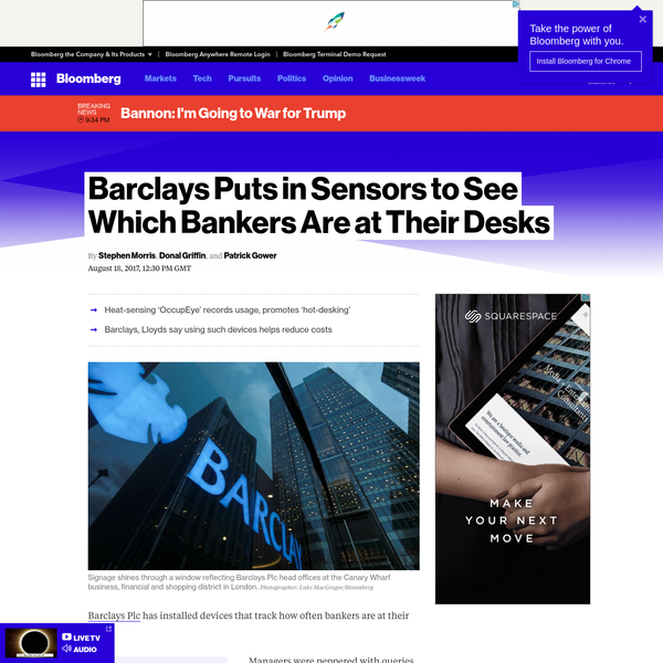 Barclays Plc has installed devices that track how often bankers are at their desks. Managers were peppered with queries when investment bank staff in London discovered black boxes stuck to the underside of their desks in recent months, according to several Barclays employees who asked not to be identified speaking about their workplace.
