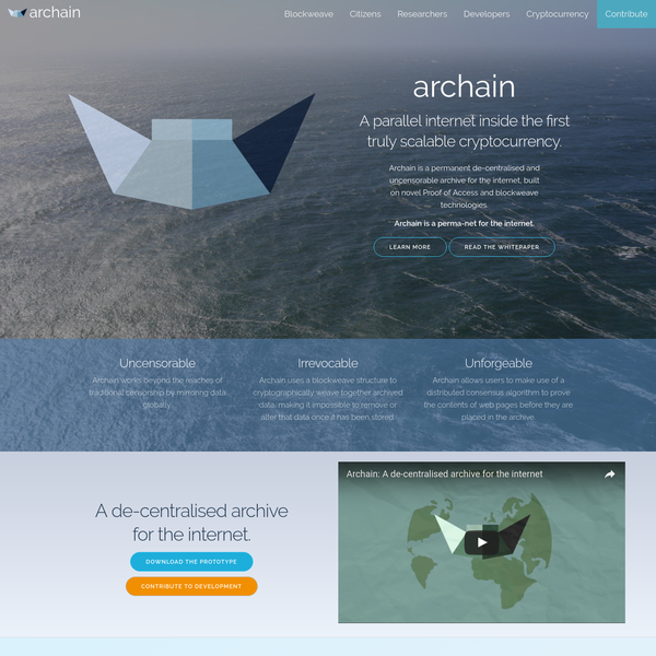 Archain uses a revolutionary new blockweave data structure, based on a new Proof of Access algorithm. While maintaining all of the benefits of traditional Proof of Work systems, the novel Proof of Access algorithm solves the problem of blockchain scalability by creating a self-organising data storage network.