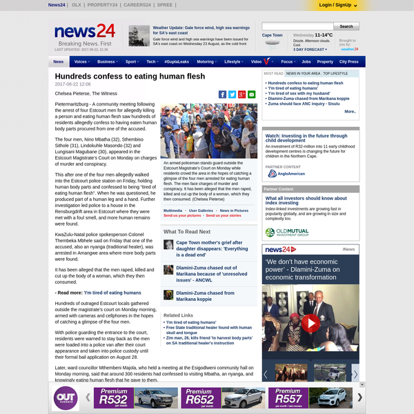 Pietermaritzburg - A community meeting following the arrest of four Estcourt men for allegedly killing a person and eating human flesh saw hundreds of residents allegedly confess to having eaten human body parts procured from one of the accused.