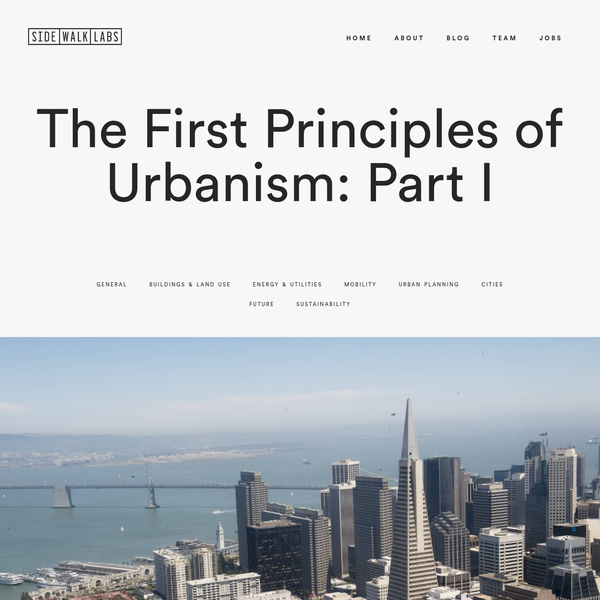 Sidewalk Labs | The First Principles of Urbanism: Part I