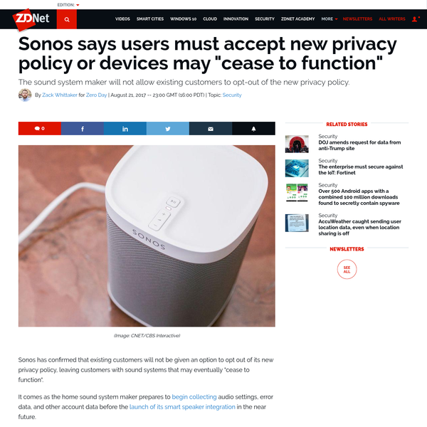 "Sonos has confirmed that existing customers will not be given an option to opt out of its new privacy policy, leaving customers with sound systems that may eventually ""cease to function"". It comes as the home sound system maker prepares to begin collecting audio settings, error data, and other account data before the launch of its smart speaker integration in the near future."